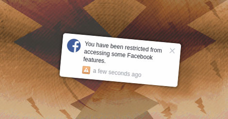 You have been restricted from accessing some Facebook features.